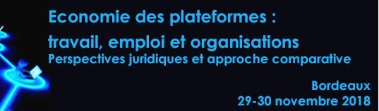 Economie Des Plateformes :  Travail, Emploi Et Organisation Perspectives Juridiques Et Approche Comparative, 29-30 Novembre