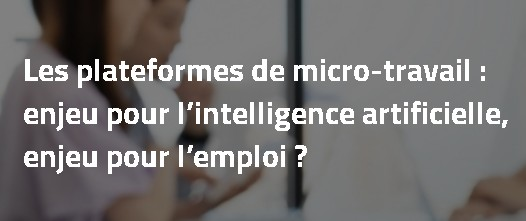 Les Plateformes De Micro-travail : Enjeu Pour L'intelligence Artificielle, Enjeu Pour L'emploi ? 13 Juin 2019