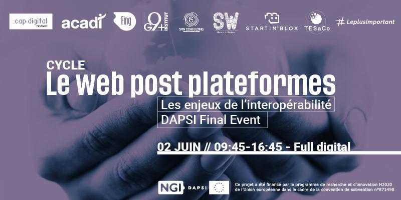 Le Web Post Plateformes Les Enjeux De L'interopérabilité – DAPSI Final Event – 2 Juin 2021
